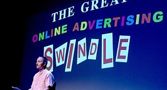 - Hele den digitale annonseindustrien er en eneste stor svindel. Annonsørene må ta tilbake makta