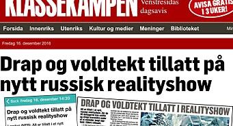 «Drap og voldtekt tillatt på russisk realityshow», skrev NTB, VG og flere medier. Men det var nok ikke sant