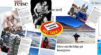 «Disse må du følge på Instagram», skriver VG Reise. Om influencere som poster skjult reklame og meninger de får godt betalt for