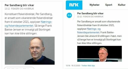NRK meldte at Per Sandberg ble ny fiskeridirektør. Det er bare delvis sant