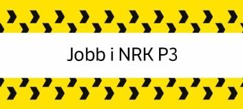 NRK P3 søker ny programlederprofil